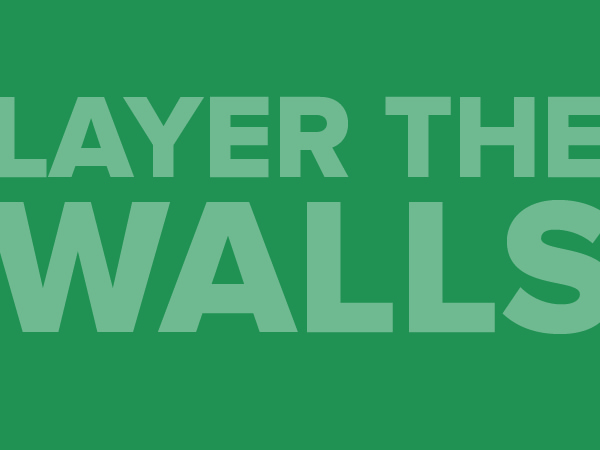 Layer the Walls