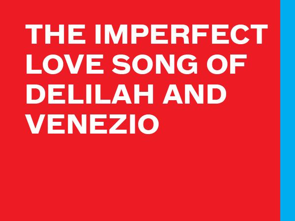 The Imperfect Love Song of Delilah and Venezio