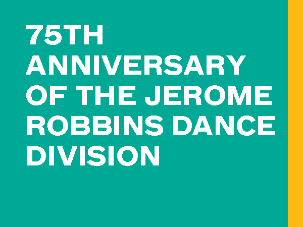 75th anniversary of Jerome Robins