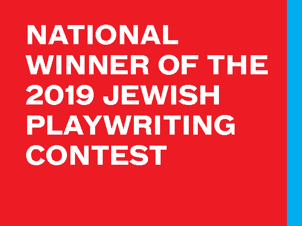National Winner of the 2019 Jewish Playwriting Contest
