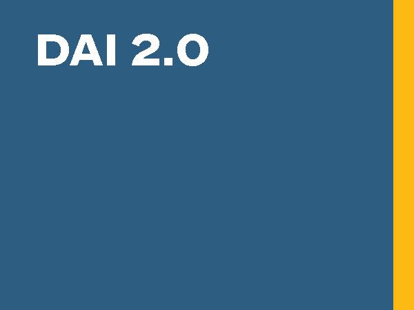 DAI 2.0